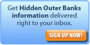 Sign up for Hidden Outer Banks info delivered to your inbox.